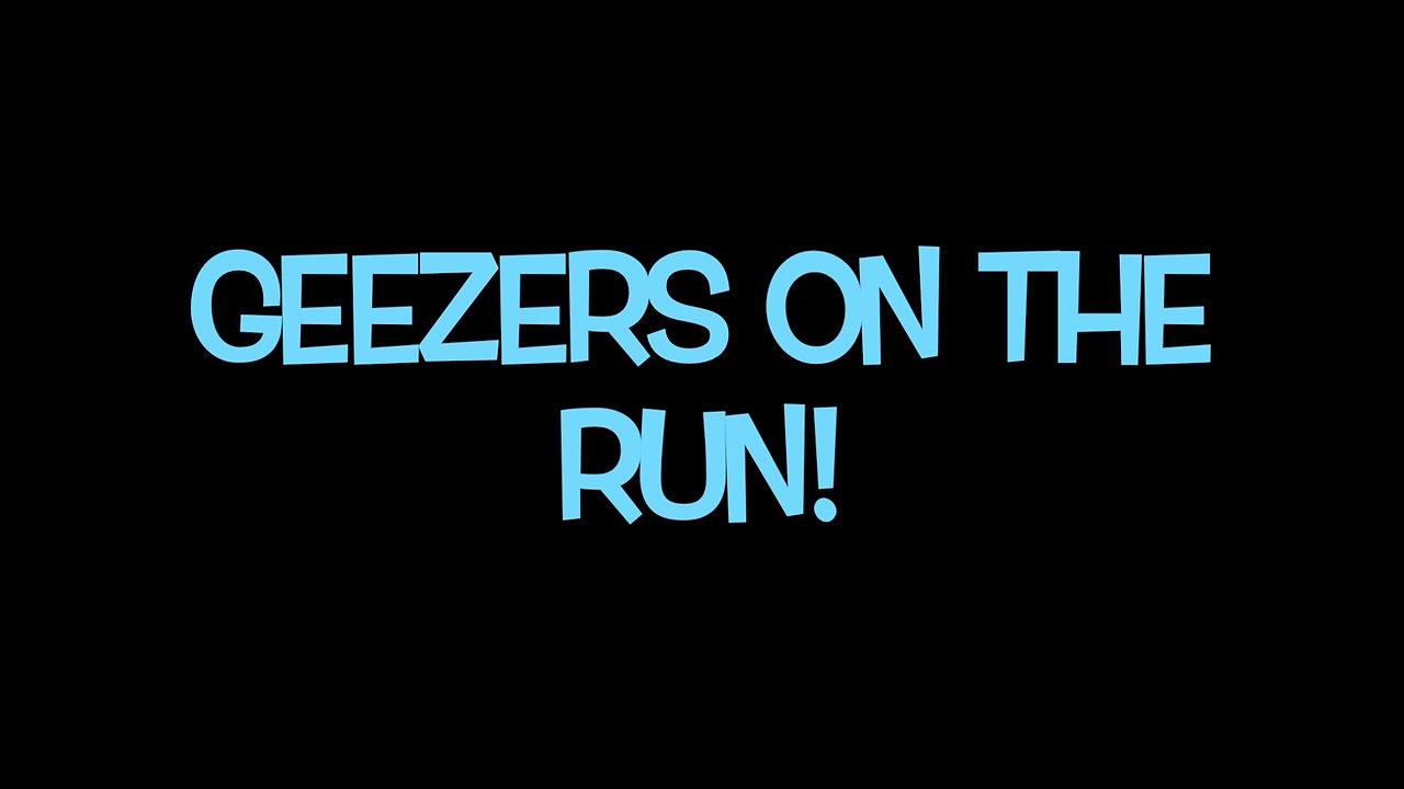 Geezers OTR (On the Run)