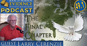 49.1 Come Follow Me (Moroni 10) Book of Mormon Evidence - Larry Cerenzie
