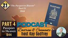 """21 Come Follow Me 2021 - Doctrine & Covenants - Part 4 of """"The Passport to Heaven"""" 1844"""