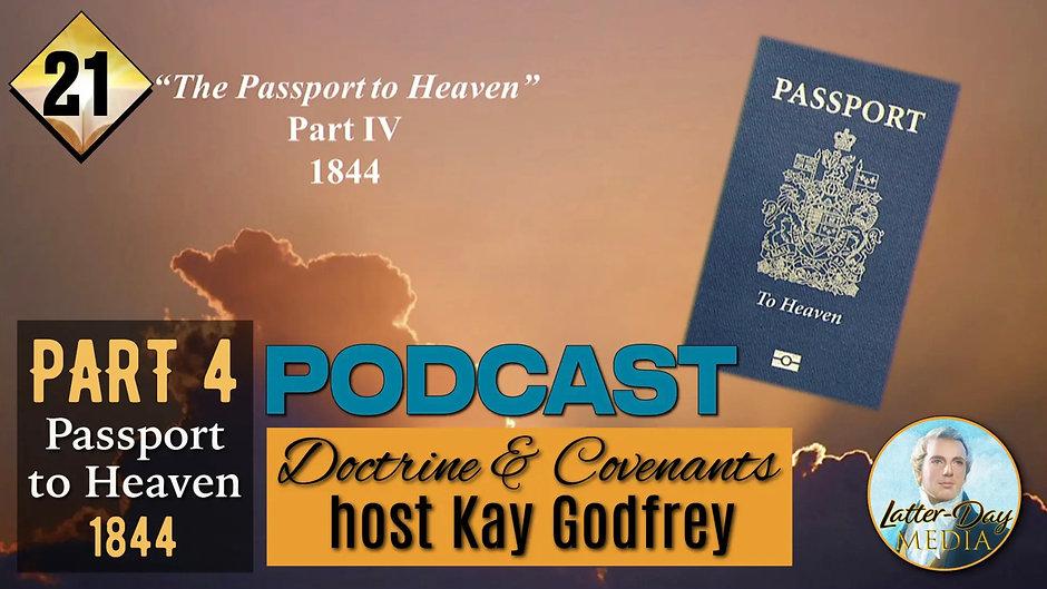 21 Part 4 - Come Follow Me 2021 - Kay Godfrey (The Passport to Heaven 1844)