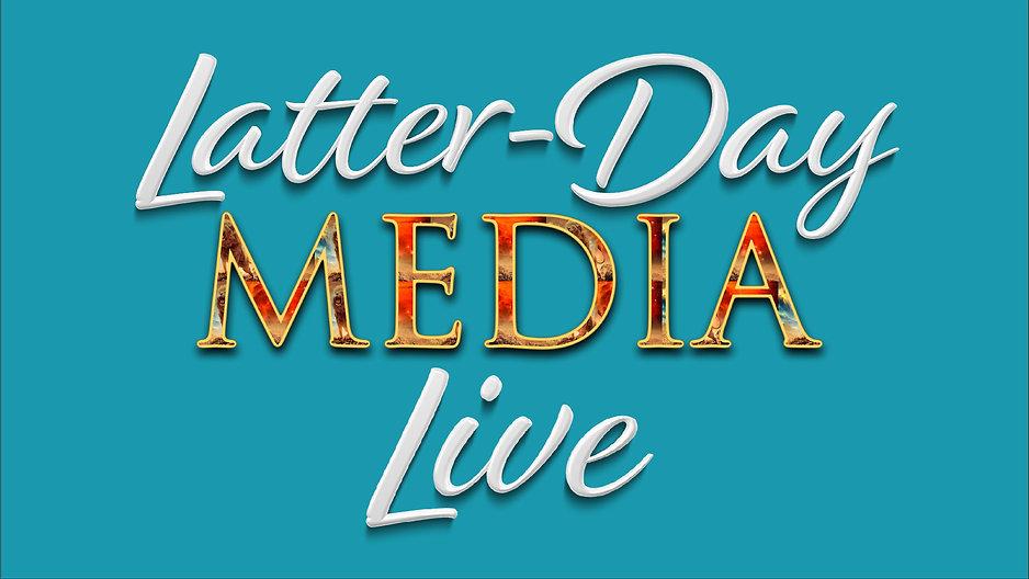Latter-Day Media LIVE