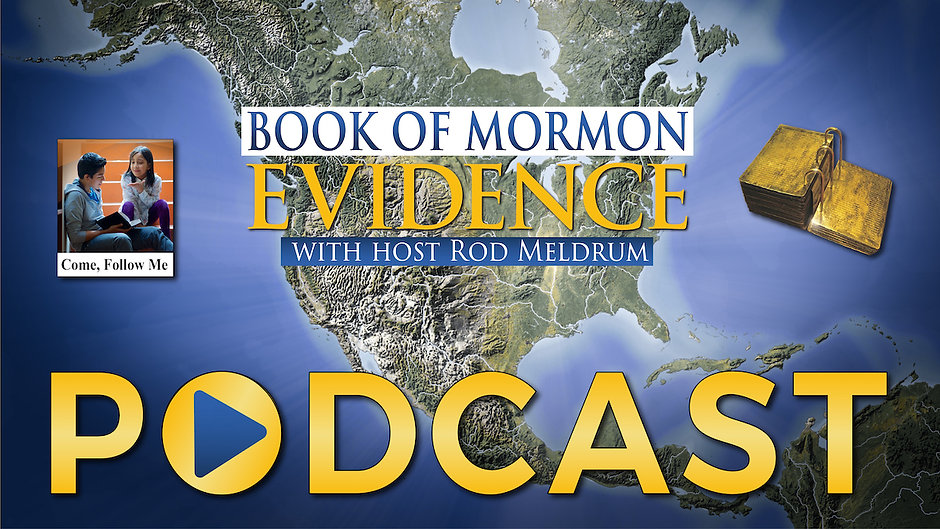 Most Recent - Come Follow Me 2020 - Book of Mormon Evidence Podcast
