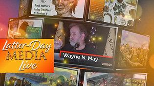 Latter-Day Media Live - Wayne May