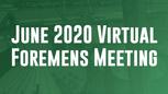 June Virtual Foremens Meeting