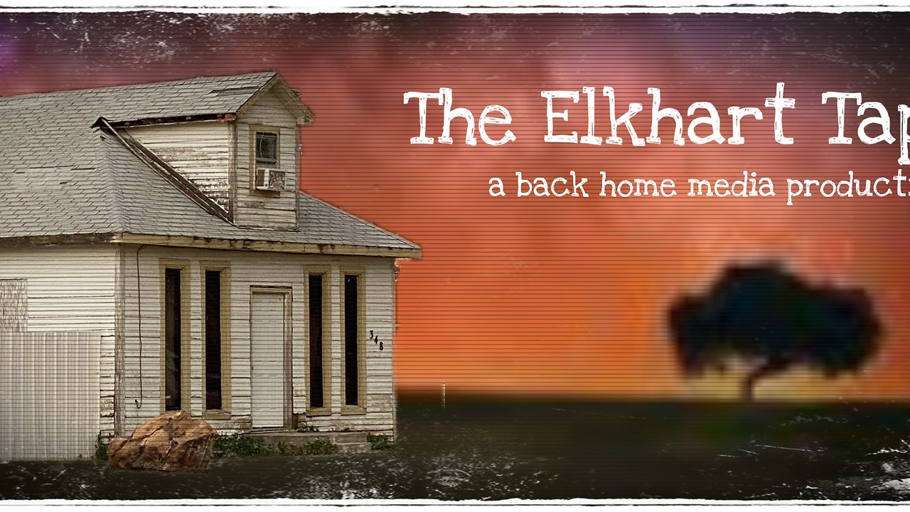 The Elkhart Tapes