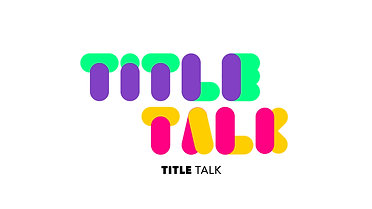INTRO - TITLE TALK