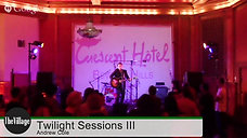 Andrew Cole - Music of Twilight Past - The Twilight Sessions Presented by The Crescent Hotel Beverly Hills at The Village Studios No 3