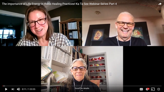 The importance of Life Energy in these Healing Practices!   Ka Ta See Webinar Series Part 4