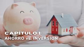 CAPÍTULO 1:  AHORRO vs. INVERSIÓN