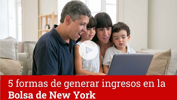 Cinco Formas de generar ingresos en la BOLSA DE NEW YORK