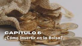 CAPÍTILO 6: ¿Cómo invertir en la Bolsa?