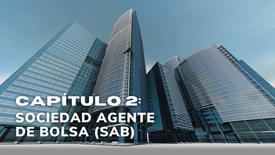 CAPÍTULO 2: SOCIEDAD AGENTE DE BOLSA (SAB)
