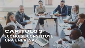 CAPÍTULO 3: Constitución de una Empresa