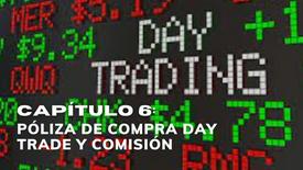 CAPÍTULO 6: PÓLIZA DE COMPRA DAY TRADE Y COMISIÓN