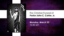 Funeral of Pastor John Carter, Jr.