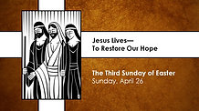 Third Sunday of Easter - April 26, 2020
