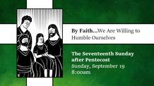 Seventeenth Sunday after Pentecost - September 19, 2021