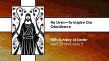 Fifth Sunday of Easter - May 2, 2021