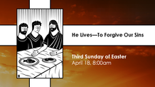 Third Sunday of Easter - April 18, 2021