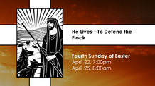 Fourth Sunday of Easter - April 25, 2021