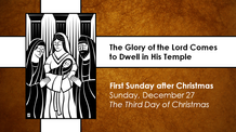 First Sunday after Christmas - December 27, 2020