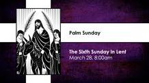 Palm Sunday - March 28, 2021