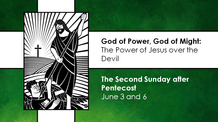Second Sunday after Pentecost - June 6, 2021