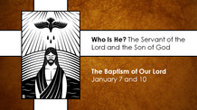 The Baptism of Our Lord - January 10, 2021