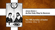 Fifth Sunday of Easter - May 10, 2020