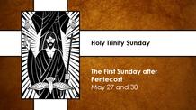 Holy Trinity Sunday - May 30, 2021