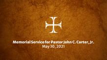 Pastor Carter Memorial Service - May 30, 2021