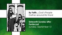 Sixteenth Sunday after Pentecost - September 12, 2021