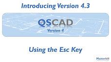 QSCadv4 - Using the Esc Key