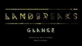 GLANCE - Landbreaks - feat. Amy Vreeke