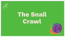 The Snail Crawl