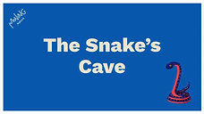 The Snake's Cave