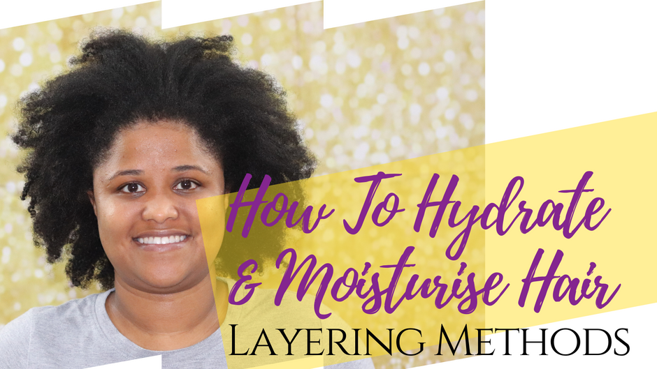 Hydration &  Moisturization Including layering methods