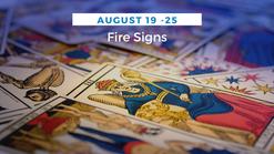 Fire signs (Aries, Leo, Sagittarius) weekly tarot