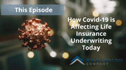 How Covid-19 is Affecting Life Insurance Underwriting Today
