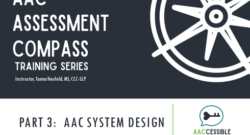 AAC Assessment Compass Training Part 3:  AAC System Design