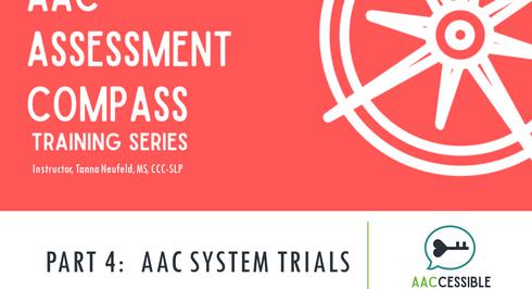 AAC Assessment Compass: Part 4 (On-Demand Training)