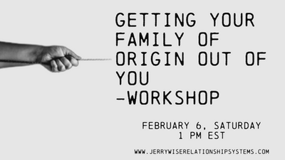 Getting Your Family of Origin Out of You - Workshop