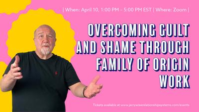 Overcoming Guilt and Shame -Workshop