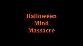 Halloween Mind Massacre (2018) FULL MOVIE Indie Horror