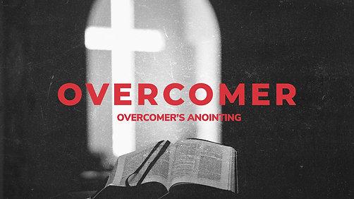 Sunday May 23, 2021 Overcomer's Anointing (Greg Fraser)
