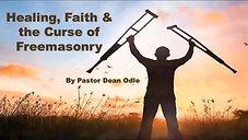 Healing, Faith & the Curse of Freemasonry