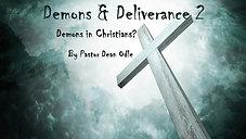 Demons & Deliverance Part 2: Demons in Christians