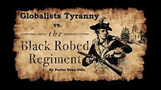 Global Tyranny vs. the Black Robed Regiment