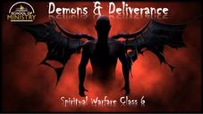 Spiritual Warfare #6: Demons & Deliverance