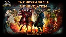 Eschatology #11 (Part 1): The Seven Seals of Revelation